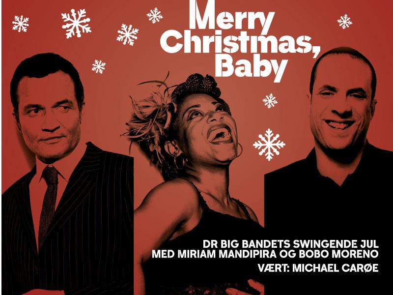 Musikforeningen Bygningen og DR Big Band præsenterer Merry Christmas, Baby m. Miriam Mandipira og Bobo Moreno Vært: Michael Carøe, 2. december 2017