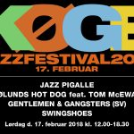 Køge Jazzfestival lørdag d. 17. februar 2018 kl. 12.00 18.30 - med JAZZ PIGALLE, SØLUNDS HOT DOG feat. TOM McEWAN, GENTLEMEN & GANGSTERS (SV) og SWINGSHOES