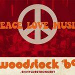 Woodstock '69 – en hyldestkoncert - på musikforeningen bygningen i Køge den 26. oktober kl. 20.00