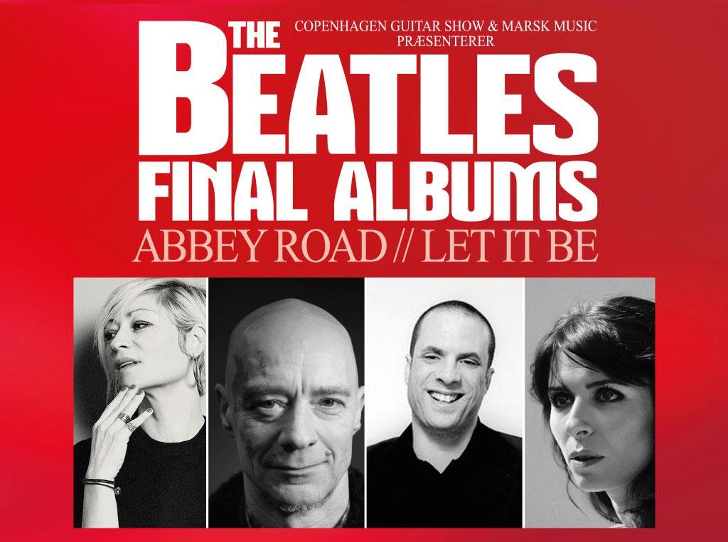 The Final Albums - Abbey Road & Let It Be. Danske topkunstnere hylder og fortolker The Beatles på Musikforeningen Bygningen lørdag d. 3. oktober